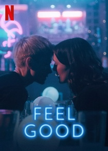 Feel Good (1ª Temporada) - Poster / Capa / Cartaz - Oficial 1