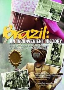 Brasil: Uma História Inconveniente - Poster / Capa / Cartaz - Oficial 1