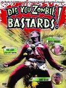 Die, you zombie bastards! (Die, you zombie bastards!)