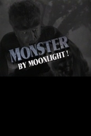 Monster by Moonlight! The Immortal Saga of 'The Wolf Man' (Monster by Moonlight! The Immortal Saga of The Wolf Man)
