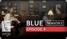 Blue | Season 2, Ep. 9 of 26 | Feat. Julia Stiles | WIGS