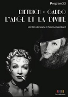 Dietrich Garbo - O Anjo e a Divina (Dietrich - Garbo: The Angel and The Divine)