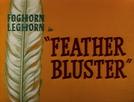Como Nos Velhos Tempos (Feather Bluster)