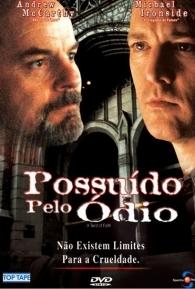 Possuído pelo Ódio - Poster / Capa / Cartaz - Oficial 1