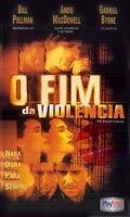 O Fim da Violência - Poster / Capa / Cartaz - Oficial 3