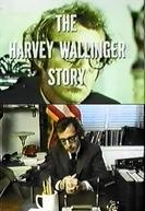 Men of Crisis: The Harvey Wallinger Story (Men of Crisis: The Harvey Wallinger Story)