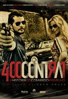400 Contra 1: Uma História do Crime Organizado