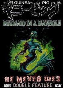 Guinea Pig Part 6 - Mermaid in a Manhole - Poster / Capa / Cartaz - Oficial 2
