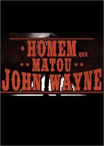 O Homem Que Matou John Wayne - Poster / Capa / Cartaz - Oficial 2