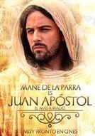 Juan Apóstol, El Más Amado (Juan Apóstol, El Más Amado)