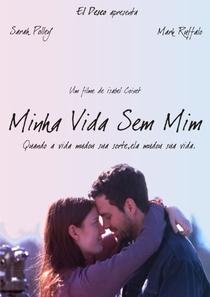 Minha Vida Sem Mim - Poster / Capa / Cartaz - Oficial 5