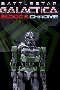 Battlestar Galactica: Blood and Chrome - Poster / Capa / Cartaz - Oficial 3