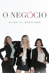 O Negócio (1ª Temporada) - Poster / Capa / Cartaz - Oficial 1
