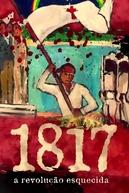 1817, a Revolução Esquecida (1817, a Revolução Esquecida)
