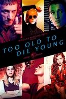 Muito Velho Para Morrer Jovem (1ª Temporada) (Too Old To Die Young (Season 1))