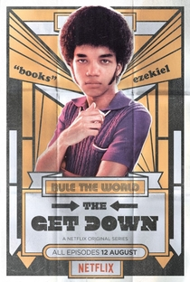The Get Down (1ª Temporada) - Poster / Capa / Cartaz - Oficial 2