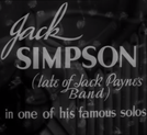 Jack Simpson (late of Jack Payne's Band) in one of his famous solos (Jack Simpson (late of Jack Payne's Band) in one of his famous solos)