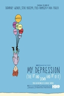 Minha Depressão: Os Altos e Baixos e Altos Dela (My Depression: The Up and Down and Up of It)