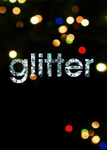 Glitter: Em Busca de Um Sonho - 1ª Temporada - Poster / Capa / Cartaz - Oficial 1
