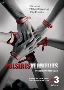 Polseres Vermelles (1ª Temporada) - Poster / Capa / Cartaz - Oficial 1
