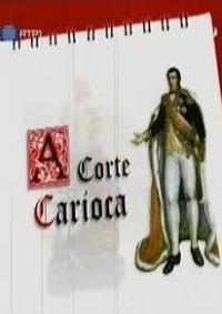 A Corte Carioca - Poster / Capa / Cartaz - Oficial 1
