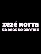 Zezé Motta: 50 anos de cantriz (Zezé Motta: 50 anos de cantriz)