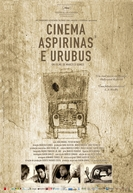 Cinema, Aspirinas e Urubus (Cinema, Aspirinas e Urubus)