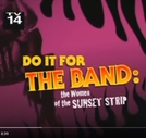 Do It For The Band - The Woman Of Sunset Strip (Do It For The Band - The Woman Of Sunset Strip)