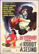 As Lutadoras Contra o Robô Assassino (Las luchadoras vs el robot asesino)