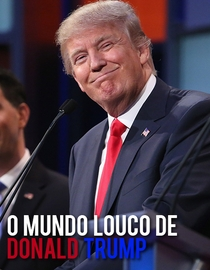 O Mundo Louco de Donald Trump - Poster / Capa / Cartaz - Oficial 1