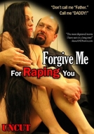 Forgive Me For Raping You (Forgive Me For Raping You)