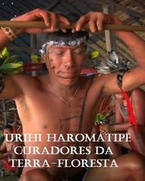 Urihi Haromatipë: Curadores da Terra-floresta - Poster / Capa / Cartaz - Oficial 1