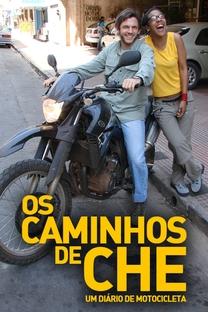 Os Caminhos de Che: Um Diário de Motocicleta - Poster / Capa / Cartaz - Oficial 1