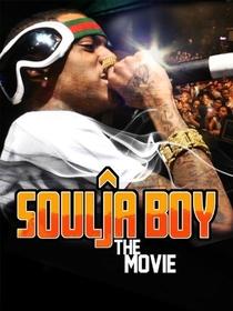 Soulja Boy: The Movie - Poster / Capa / Cartaz - Oficial 1