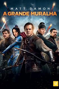 A Grande Muralha - Poster / Capa / Cartaz - Oficial 3