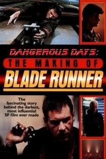 Dias Perigosos: Realizando Blade Runner - Poster / Capa / Cartaz - Oficial 1