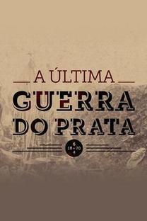 A Última Guerra do Prata - Poster / Capa / Cartaz - Oficial 1