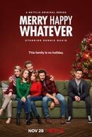 Feliz Natal e Tal (1ª Temporada) (Merry Happy Whatever (Season 1))