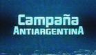 Campaña Antiargentina TEASER