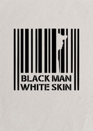 Black Man, White Skin (Black Man, White Skin)
