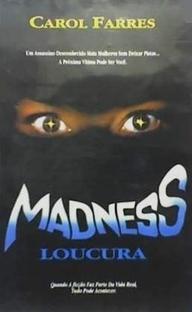 Madness - Loucura - Poster / Capa / Cartaz - Oficial 2