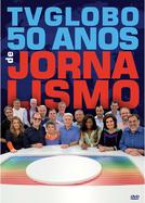 TV Globo - 50 Anos de Jornalismo (TV Globo - 50 Anos de Jornalismo)