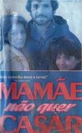 Mamãe Não Quer Casar (Mom, the Wolfman and Me)