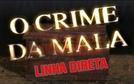 Linha Direta Justiça - O Crime da Mala (Linha Direta Justiça - O Crime da Mala)