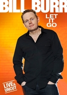 Bill Burr: Let it go (Bill Burr: Let it go)