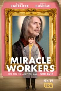 Miracle Workers (1ª Temporada) - Poster / Capa / Cartaz - Oficial 1