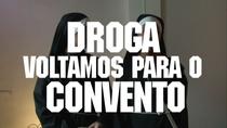 Droga, Voltamos Para o Convento - Poster / Capa / Cartaz - Oficial 1