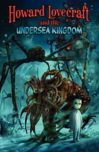 Howard Lovecraft & the Undersea Kingdom - Poster / Capa / Cartaz - Oficial 1