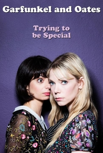 Garfunkel and Oates: Trying to Be Special - Poster / Capa / Cartaz - Oficial 1
