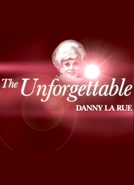 The Unforgettable Danny La Rue (The Unforgettable Danny La Rue)